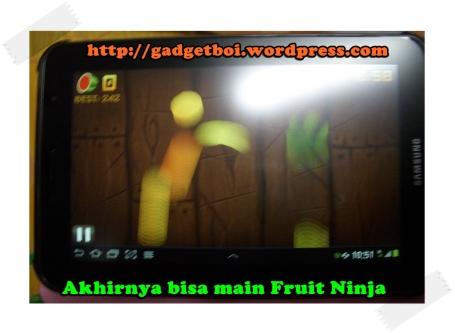 akhirnya bisa main fruit ninja juga! :mrgreen: